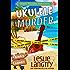 Ukulele Murder: A Nani Johnson Aloha Lagoon Mystery (Aloha Lagoon Mysteries Book 1)