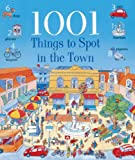 1001 Things to Spot in the Town, Anna Milbourne, 0613744756
