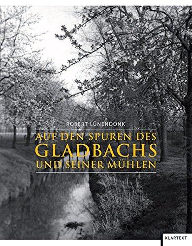 Auf den Spuren des Gladbachs und seiner Mühlen