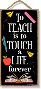 Honey Dew Gifts Teach is to Touch a Life Forever, 5 inch by 10 inch Hanging Signs, Wall Art, Decorative Wood Sign, Teacher Gifts