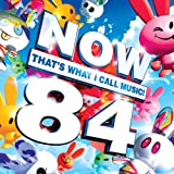 Now 84: That's What I Call Music