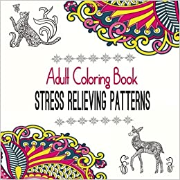 Amazon Adult Coloring Book Stress Relieving Patterns Natural Relief And Balance Designs For Adults Colouring Books