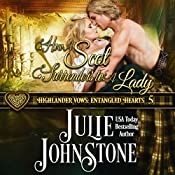 How a Scot Surrenders to a Lady: Highlander Vows: Entangled Hearts, Book 5 | Julie Johnstone