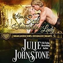 How a Scot Surrenders to a Lady: Highlander Vows: Entangled Hearts, Book 5 Audiobook by Julie Johnstone Narrated by Tim Campbell