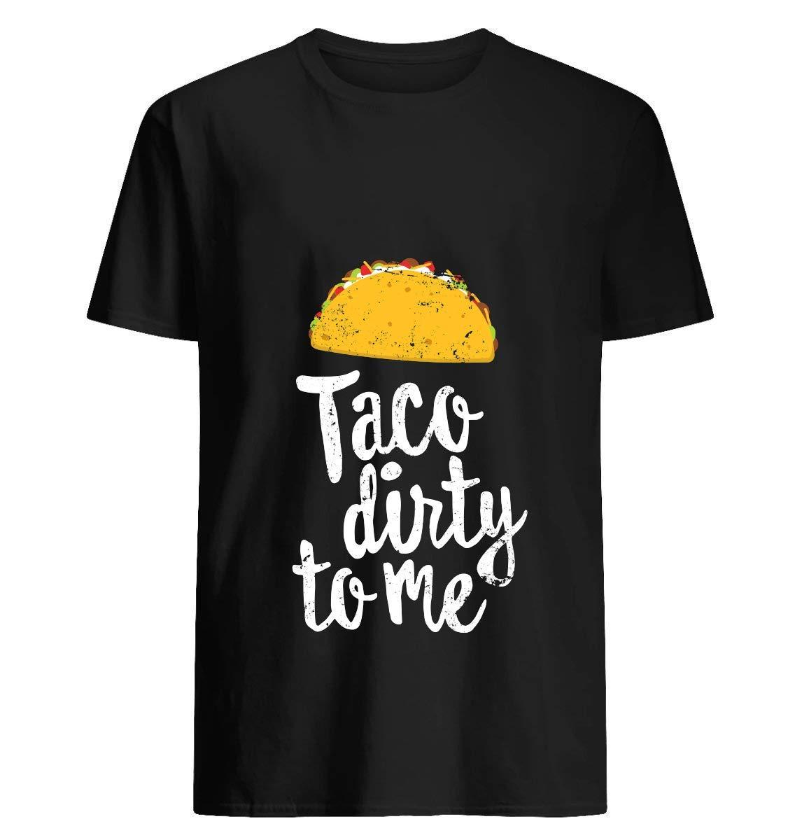 Funny Taco Shirt Taco Dirty Adult Cinco De Mayo Distressed 83