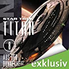 Aus der Dunkelheit (Star Trek: Titan 8) Hörbuch von James Swallow Gesprochen von: Detlef Bierstedt