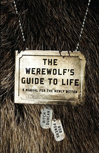 The Werewolf's Guide to Life: A Manual for the Newly -