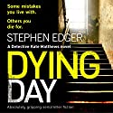 Dying Day Audiobook by Stephen Edger Narrated by Emma Newman