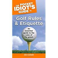The Pocket Idiot's Guide to Golf Rules and Etiquette (Pocket Idiot's Guides (Paperback))