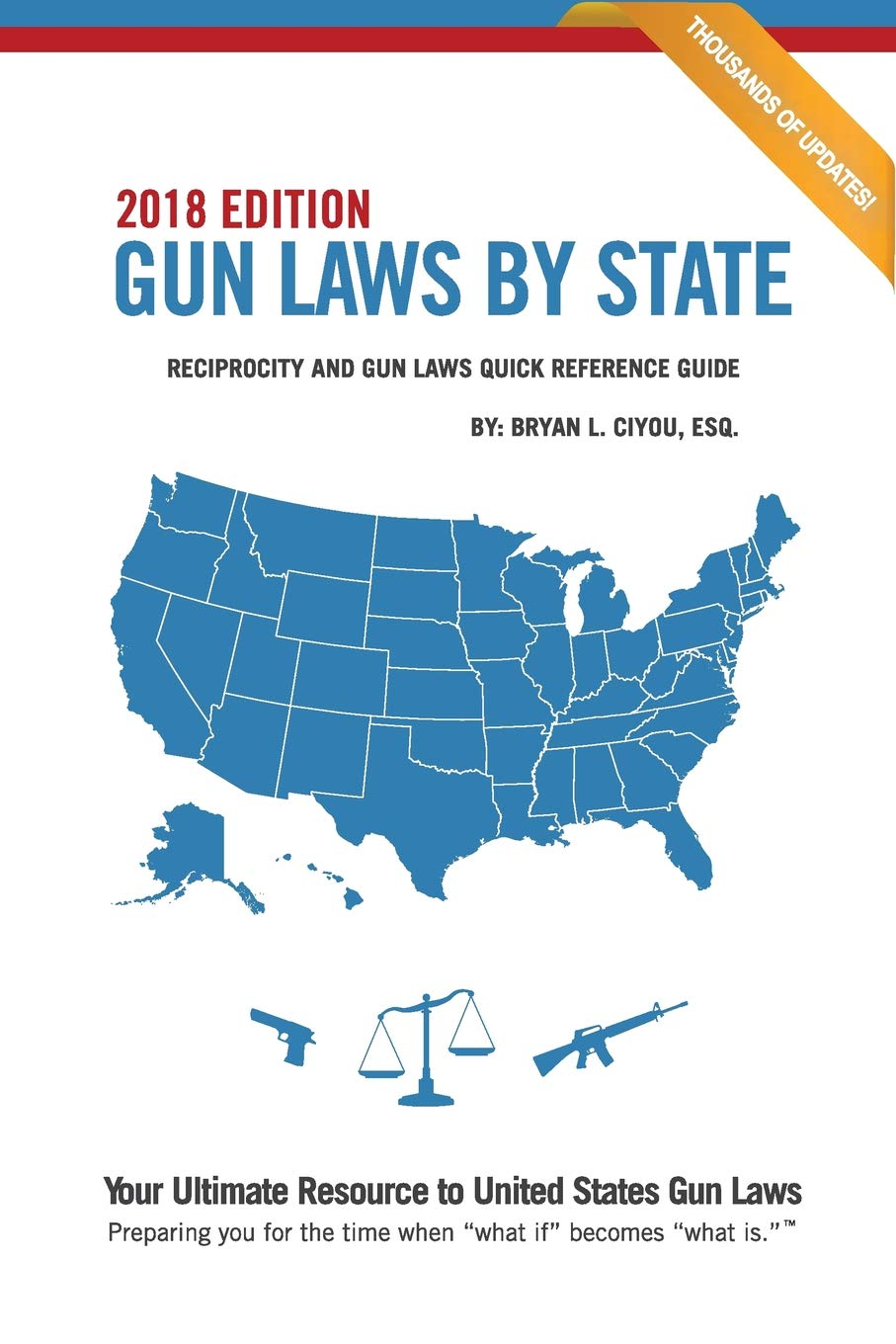 Gun Laws By State 2018 Edition: Reciprocity And Gun Laws Quick Reference  Guide (Volume 7): Bryan L. Ciyou ESQ.: 9781946208767: Amazon.com: Books