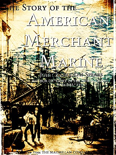 (The Story of the American Merchant Marine)