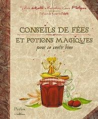 Conseils de fées et potions magiques pour se sentir bien par Valérie Motté