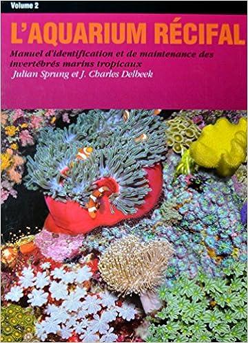 LAquarium Recifal Vol 2 Amazonca Julian Sprung J Charles Delbeek Books