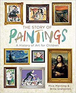 The Story of Paintings: A History of Art for Children: Mick