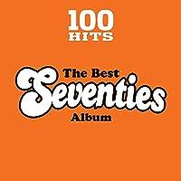 100 Hits: The Best Seventies Album