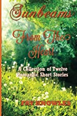 Sunbeams from the Heart: A Collection of Twelve Romantic Short Stories Paperback