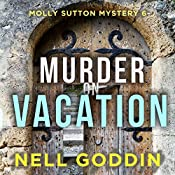Murder on Vacation: Molly Sutton Mysteries, Book 6 | Nell Goddin
