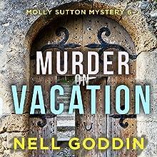 Murder on Vacation: Molly Sutton Mysteries, Book 6 | Livre audio Auteur(s) : Nell Goddin Narrateur(s) : Becket Royce