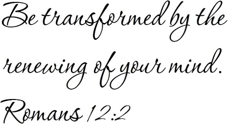 Amazon.com: Tapestry Of Truth - Romans 12:2 - TOT1882 - Wall and Home  Scripture, Lettering, Quotes, Images, Stickers, Decals, Art, and More! - Be  Transformed by The Renewing of Your Mind. Romans 12:2: Home & Kitchen