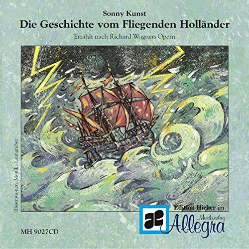 Die Geschichte vom Fliegenden Holländer: erzählt nach Richard Wagners Oper. CD. (Jugend liebt Musik)