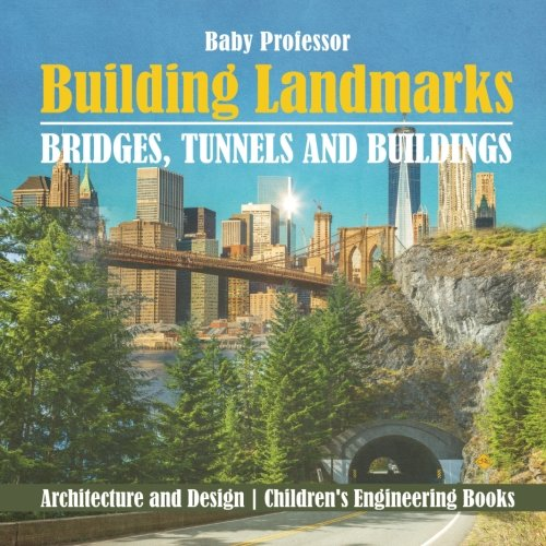 Building Landmarks - Bridges, Tunnels and Buildings - Architecture and Design   Children's Engineeri