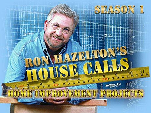 Ron Hazelton's House Calls: Home Improvement Projects