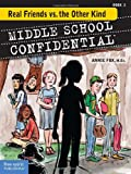 Real Friends vs. the Other Kind (Middle School Confidential)