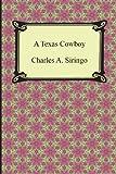 A Texas Cowboy, Charles A. Siringo, 1420949241