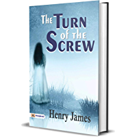 The Turn of the Screw : Henry James's Best Classic Horror Thrillers (Best Classic Horror Novels of All Time) book cover