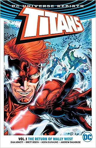 58f6c4a30996 Amazon.com  Titans Vol. 1  The Return of Wally West (Rebirth)  (9781401268176)  Dan Abnett