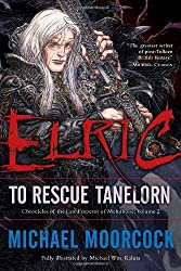 Elric: To Rescue Tanelorn (Chronicles of the Last Emperor of Melniboné, Vol. 2)