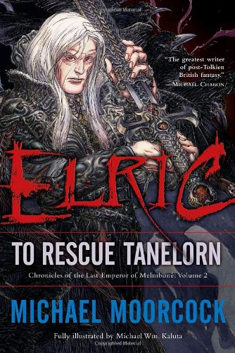 Elric: To Rescue Tanelorn (Chronicles of the Last Emperor of Melnibone, Vol. 2) [Michael Moorcock] (Tapa Blanda)