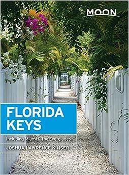 Moon Florida Keys: Including Miami and the Everglades (Moon Handbooks)
