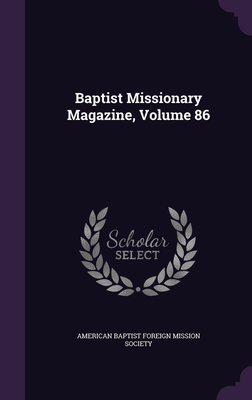 Baptist Missionary Magazine, Volume 86 pdf epub