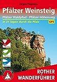 Pfälzer Weitwanderwege: Pfälzer Weinsteig · Pfälzer Waldpfad · Pfälzer Höhenweg. Mit GPS-Daten (Rother Wanderführer)