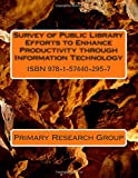 Survey of Public Library Efforts to Enhance Productivity Through Information Technology, Primary Research Group, 1574402951