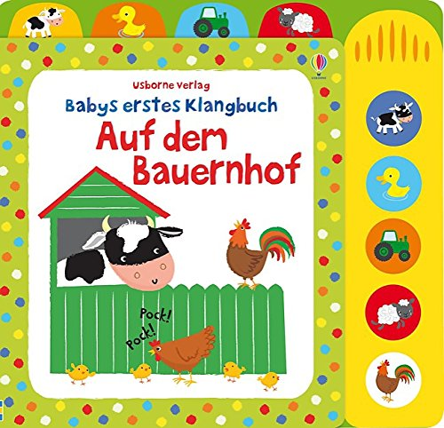 Babys erstes Klangbuch: Auf dem Bauernhof: ab 10 Monaten