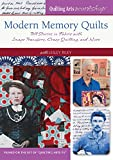 Modern Memory Quilts: Tell Stories in Fabric with Image Transfers, Crazy Quilting, and More