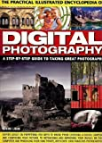 Digital Photography (The Practical Illustrated Encyclopedia of)