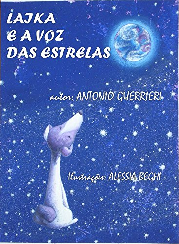 LAIKA E A VOZ DAS ESTRELAS (Portuguese Edition)