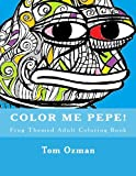 Color Me Pepe: Frog Themed Adult Coloring Book