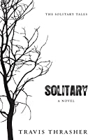 Solitary: A Novel (The Solitary