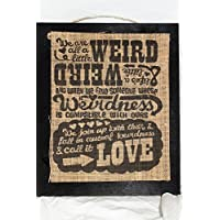Burlap Country Rustic Chic Wedding Sign Western Home Décor Sign : We are all a little weird Life's a little weird weirdness Mutual weirdness and call it LOVE Dr Suess