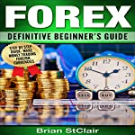 Forex: Definitive Beginner's Guide | Brian StClair