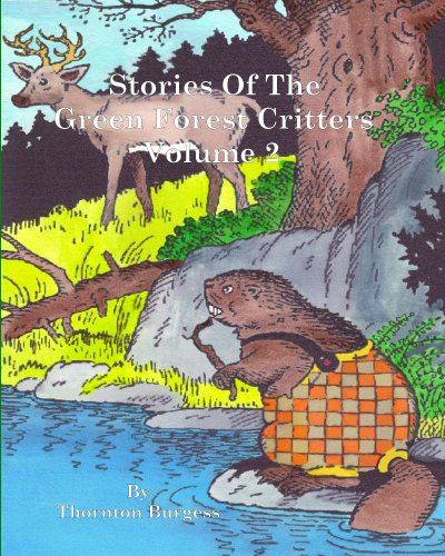 (Stories of the Green Forest Critters Volume 2 (Storeis of the Green Forest Critters))