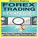 Forex: Strategies: Best Forex Trading Strategies for High Profit and Reduced Risk, Volume 2 Audiobook by Matthew Maybury Narrated by Mark Shumka