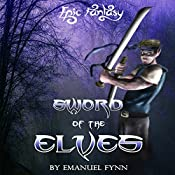 Sword of the Elves: The Elven Saga, Book 1 | Emanuel Fynn