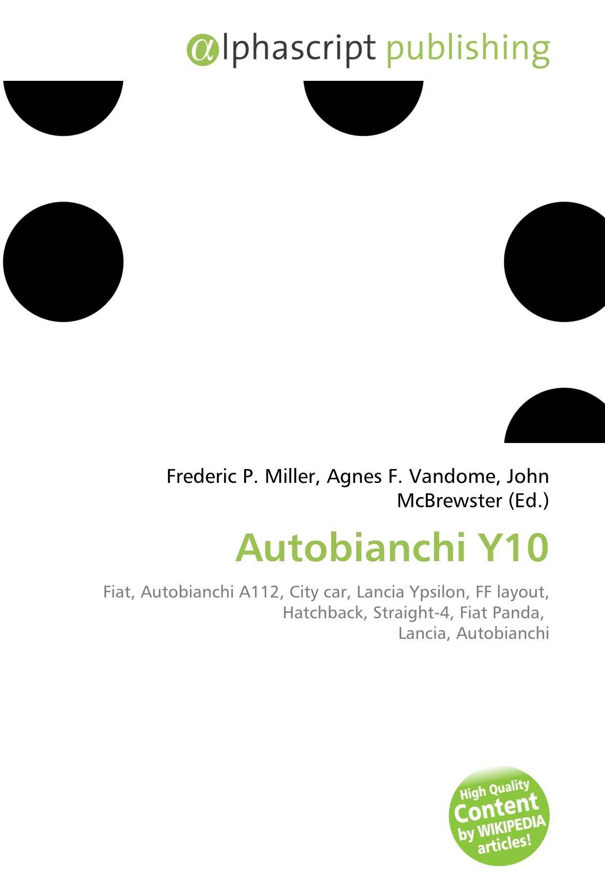 Autobianchi Y10: Amazon.es: Frederic P Miller, Agnes F Vandome, John McBrewster: Libros en idiomas extranjeros