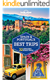 Lonely Planet Spain & Portugal's Best Trips (Travel Guide)