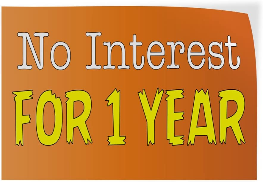 Decal Sticker Multiple Sizes No Interest for 1 Year Business No Interest for One Year Outdoor Store Sign Orange Set of 10 14inx10in